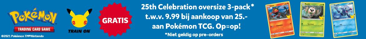 Gratis 25th Celebration oversize 3-pack t.w.v. 9.99 bij aankoop van 25.- aan Pokémon TCG. Op=op! Niet geldig op pre-orders